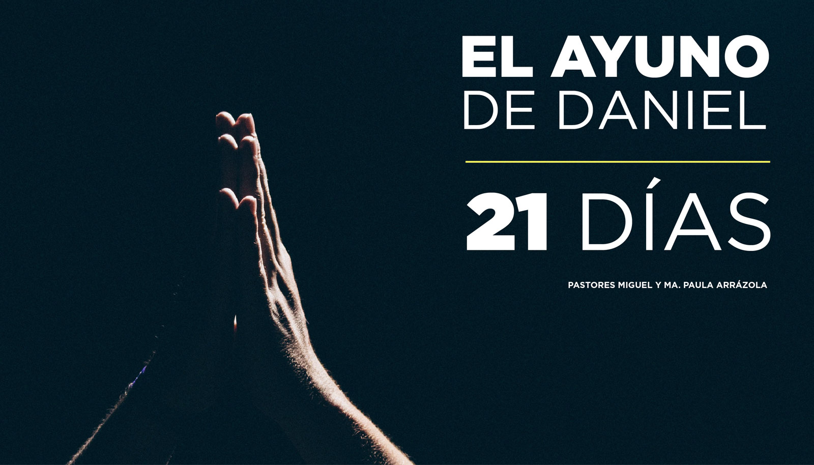 El Ayuno de Daniel: 21 Días